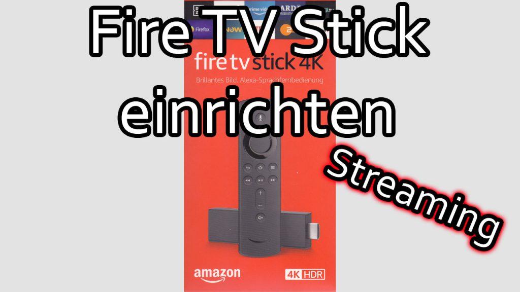 Amazon Fire TV Stick verbinden und einrichten