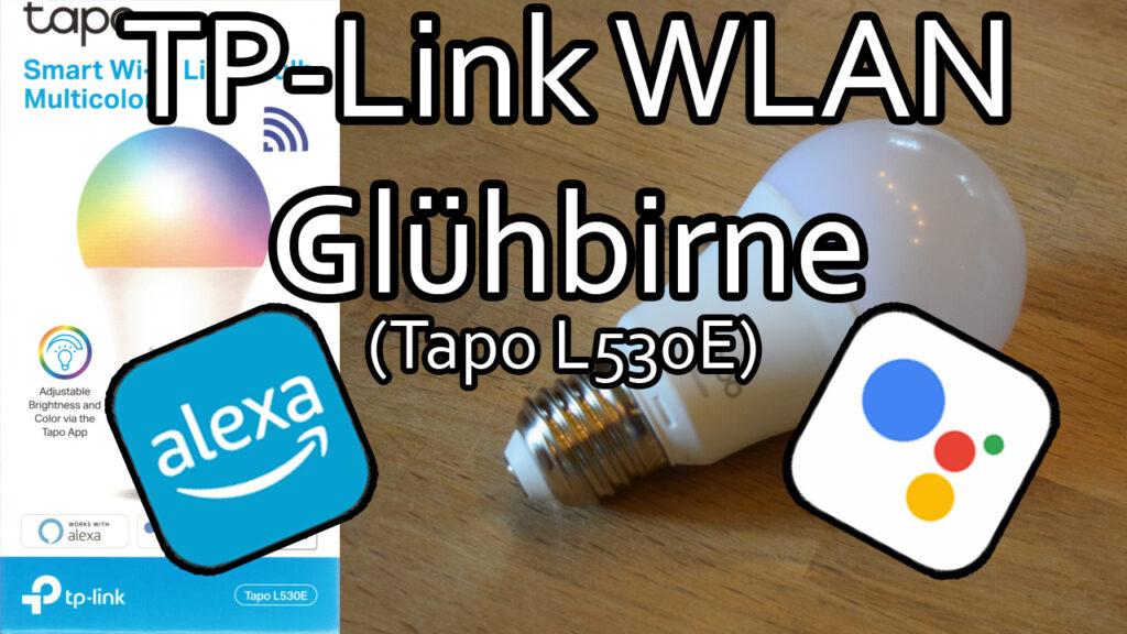 TP-Link Tapo WLAN Lampe mit Amazon Alexa und Google Assistant verbinden (Tapo L530E)